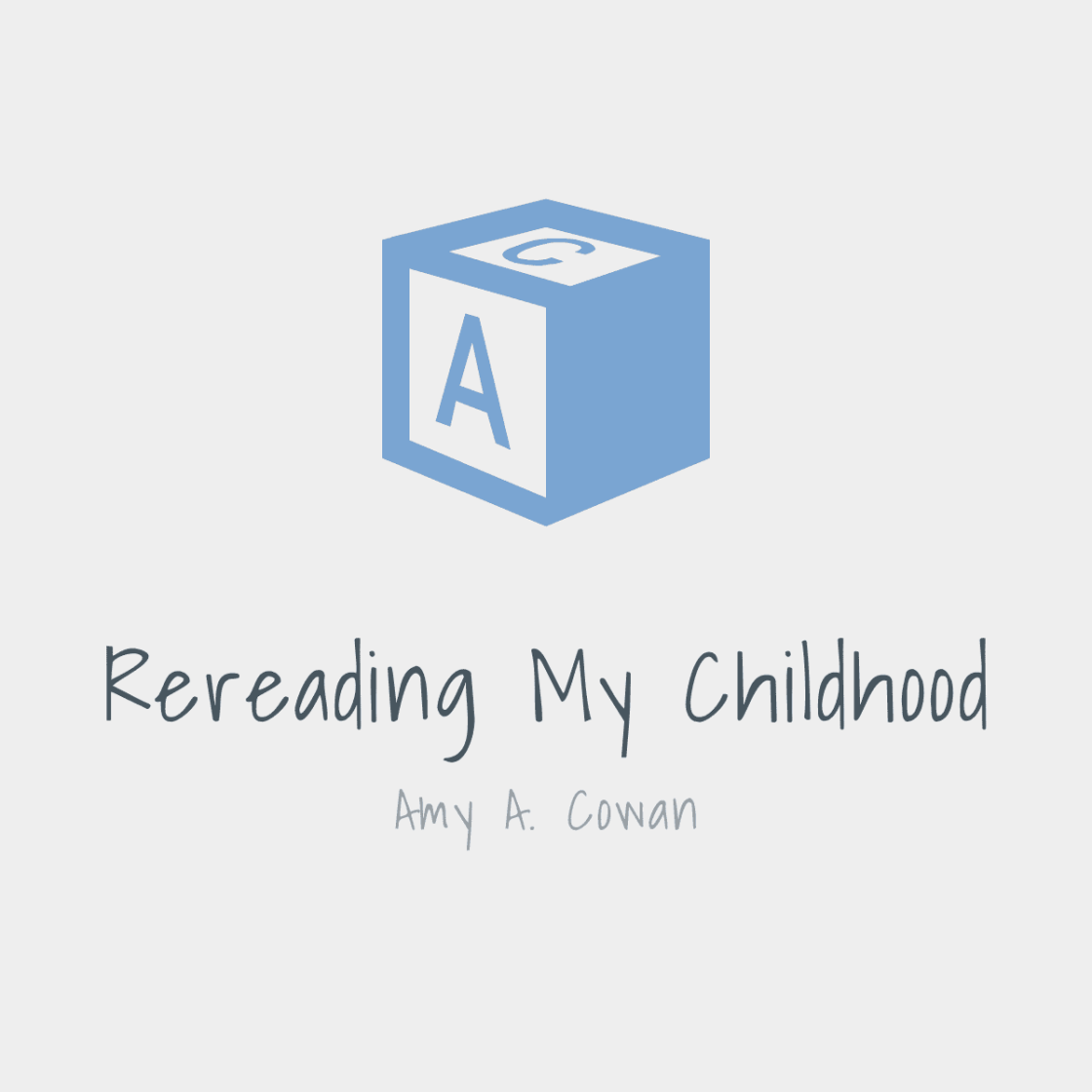 Logo for Rereading My Childhood by Amy A. Cowan